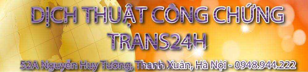 Dịch Thuật Công Chứng Nhanh Trans24h
