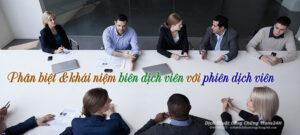 Phân biệt & khái niệm biên dịch viên với phiên dịch viên