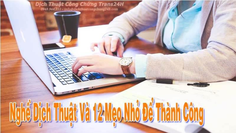 Biên Dịch Viên Dịch Thuật Và 12 Mẹo Nhỏ Để Thành Công